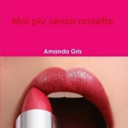 Mai più senza rossetto – Amanda Gris